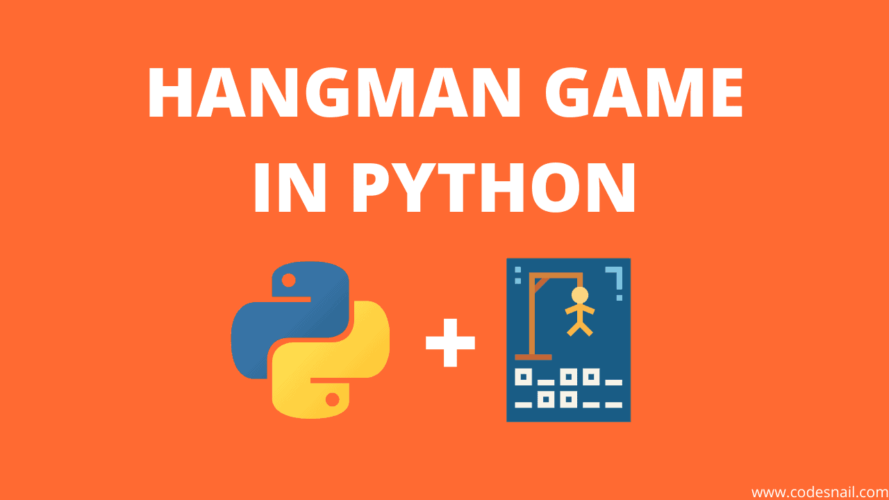 hangman game in python, word guessing game in python
