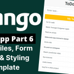 todo app in django part-6 django static files form fields styling template